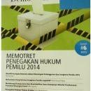 Jurnal 6 | Pemilu dan Demokrasi Memotret Penegakan Hukum Pemilu 2014