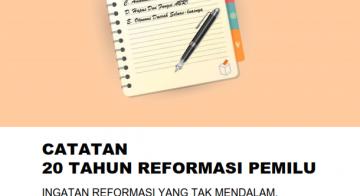 Catatan 20 Tahun Reformasi Pemilu